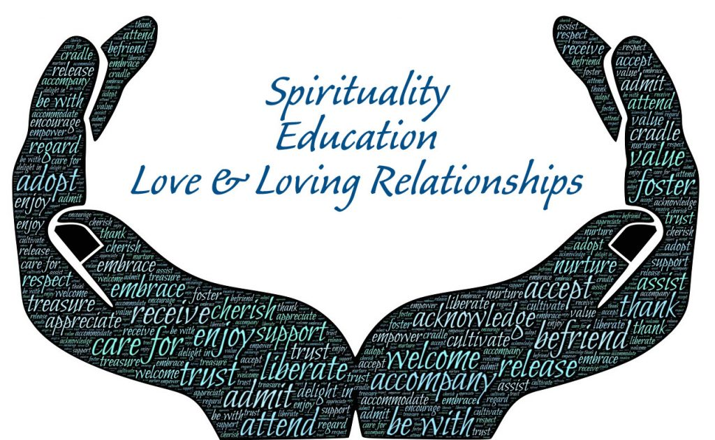 Our Values are Spirituality, Education and Love & Loving Relationships